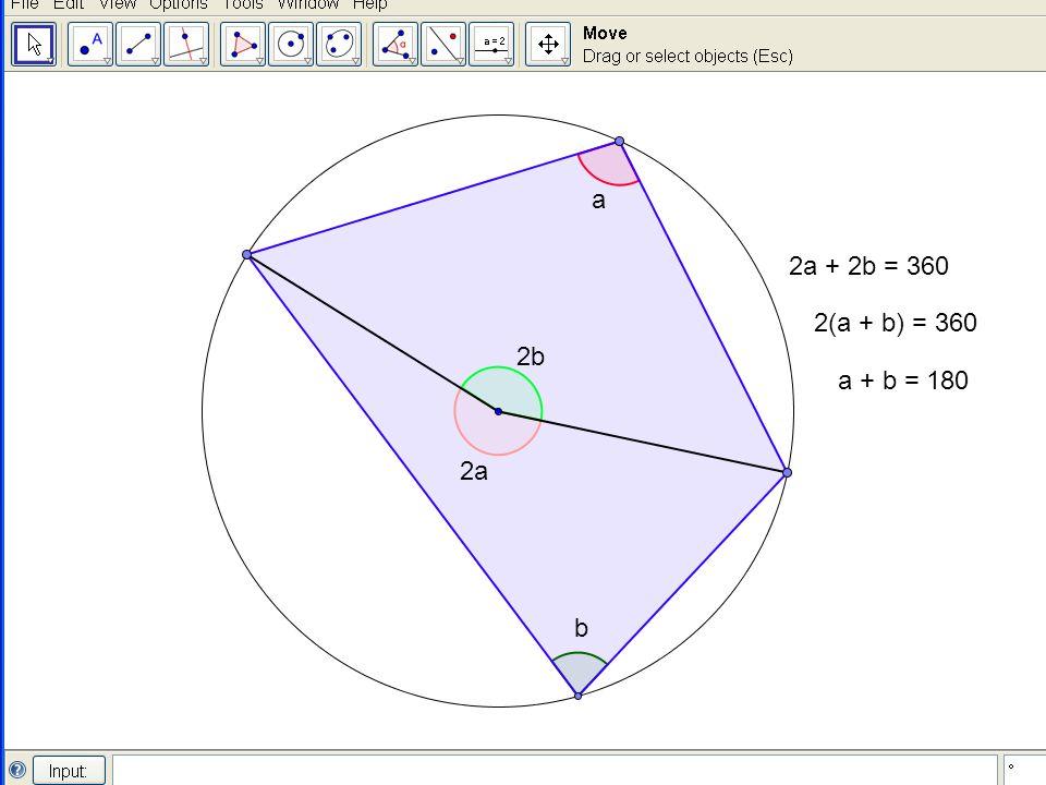 a 2a + 2b = 360 2(a + b) = 360 2b a + b = 180 2a b