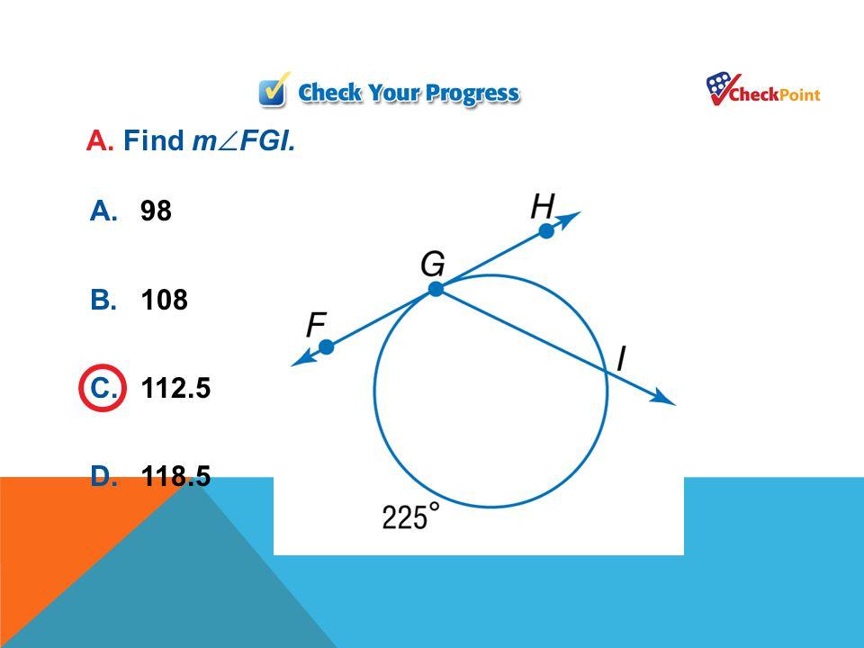 A. Find mFGI. A. 98 B. 108 C. 112.5 D. 118.5