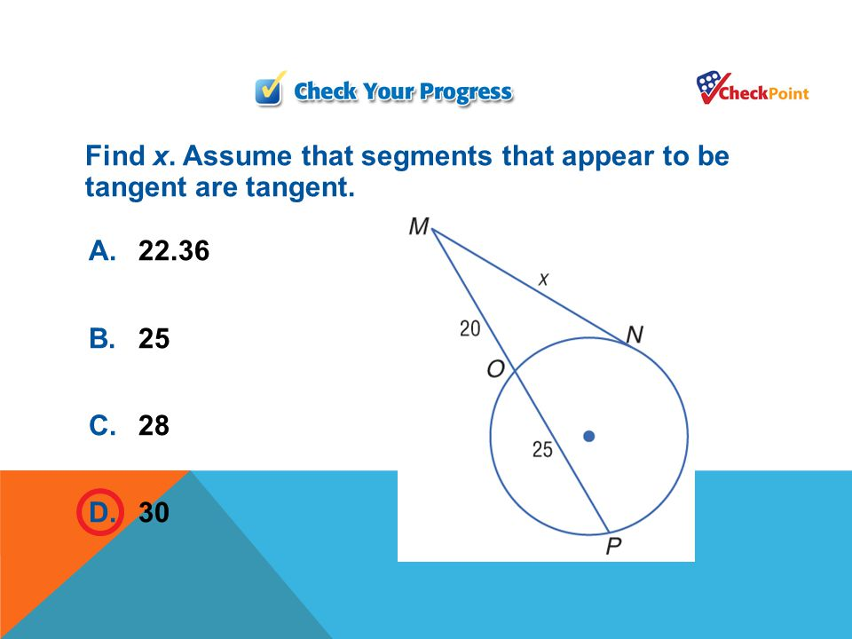 Find x. Assume that segments that appear to be tangent are tangent.