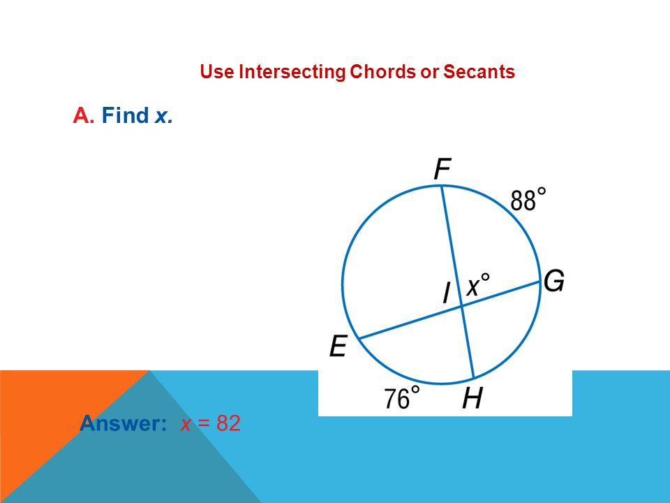 Use Intersecting Chords or Secants