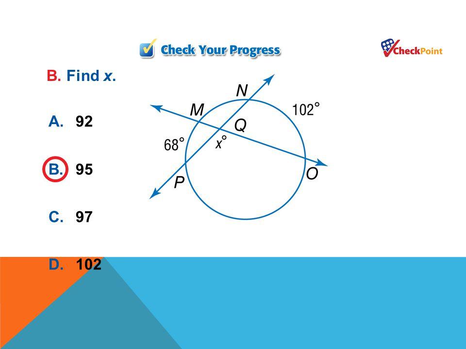 B. Find x. A. 92 B. 95 C. 97 D. 102
