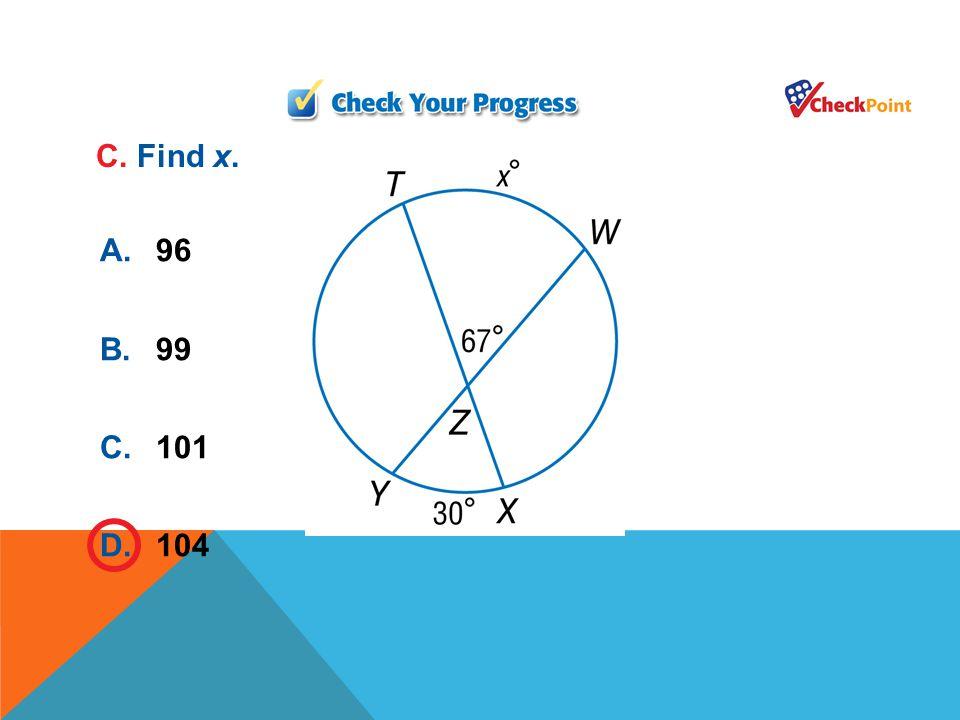 C. Find x. A. 96 B. 99 C. 101 D. 104