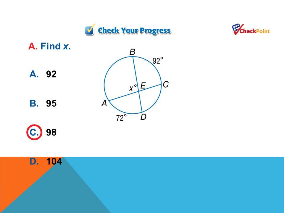A. Find x. A. 92 B. 95 C. 98 D. 104