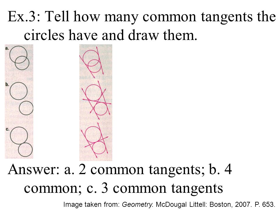 Ex.3: Tell how many common tangents the circles have and draw them.
