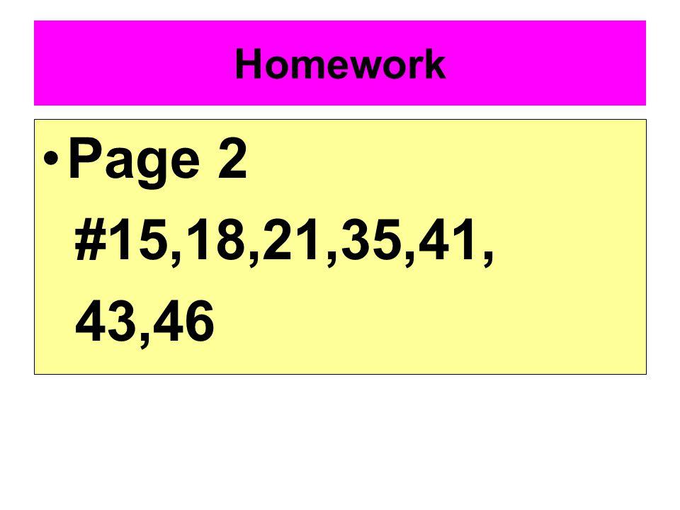 Homework Page 2 #15,18,21,35,41, 43,46
