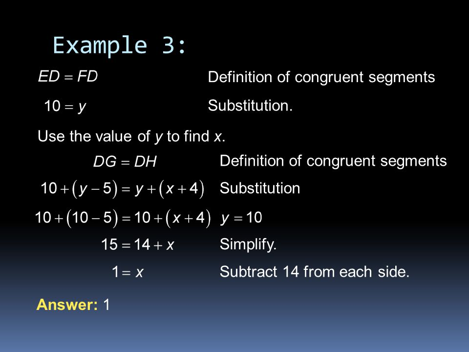 Example 3: Definition of congruent segments Substitution.