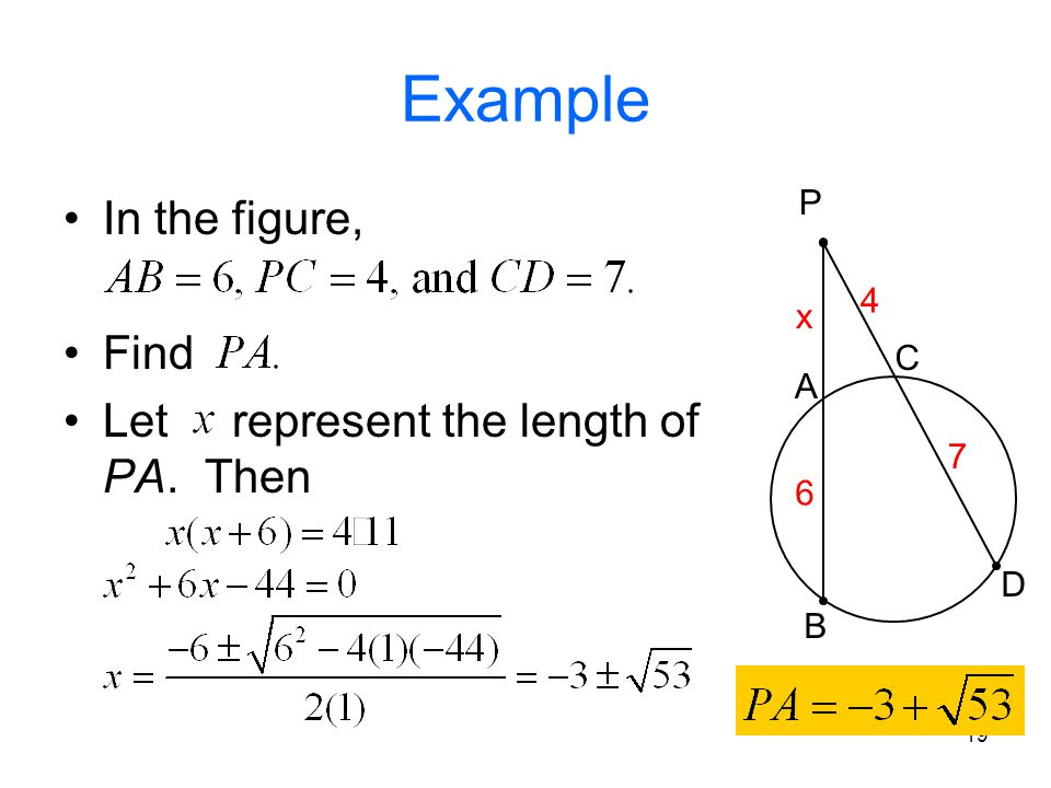 Example In the figure, Find Let represent the length of PA. Then P 4 x