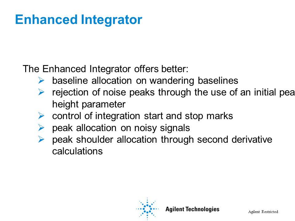 Enhanced Integrator The Enhanced Integrator offers better: