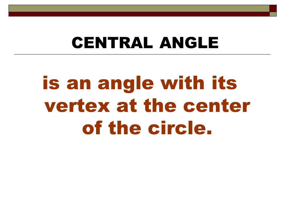 is an angle with its vertex at the center of the circle.
