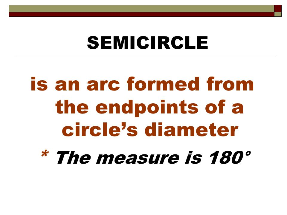 is an arc formed from the endpoints of a circle's diameter