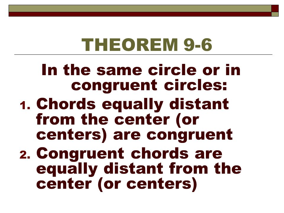 In the same circle or in congruent circles: