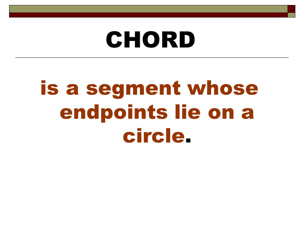 is a segment whose endpoints lie on a circle.