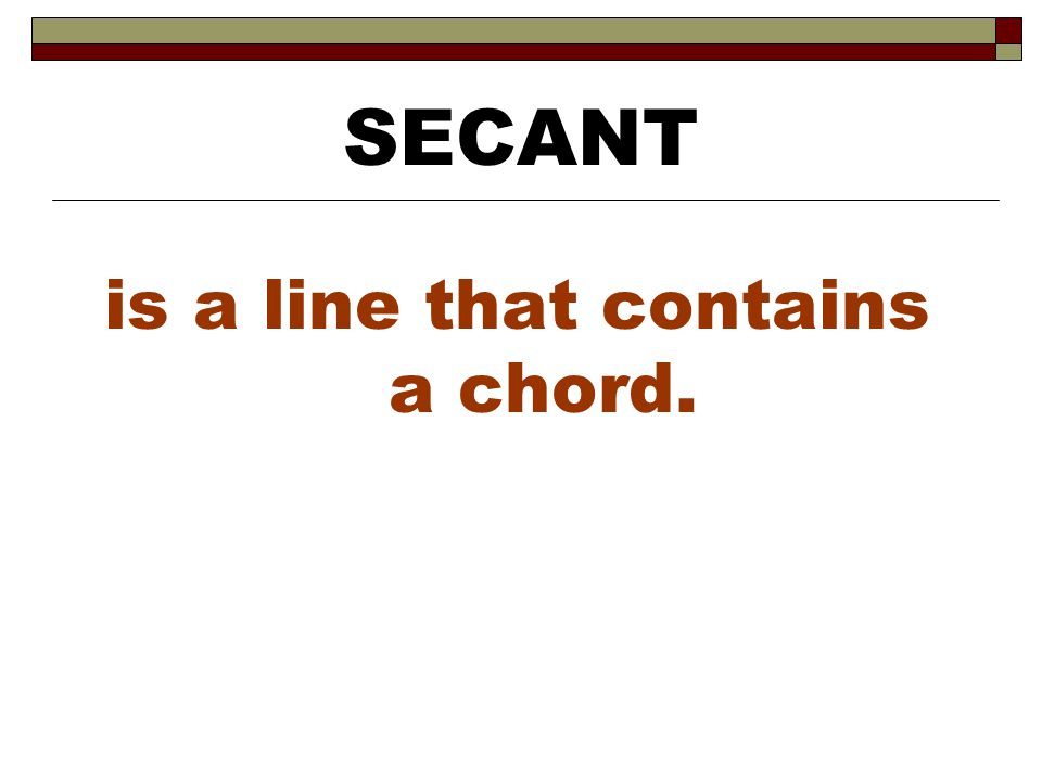 is a line that contains a chord.