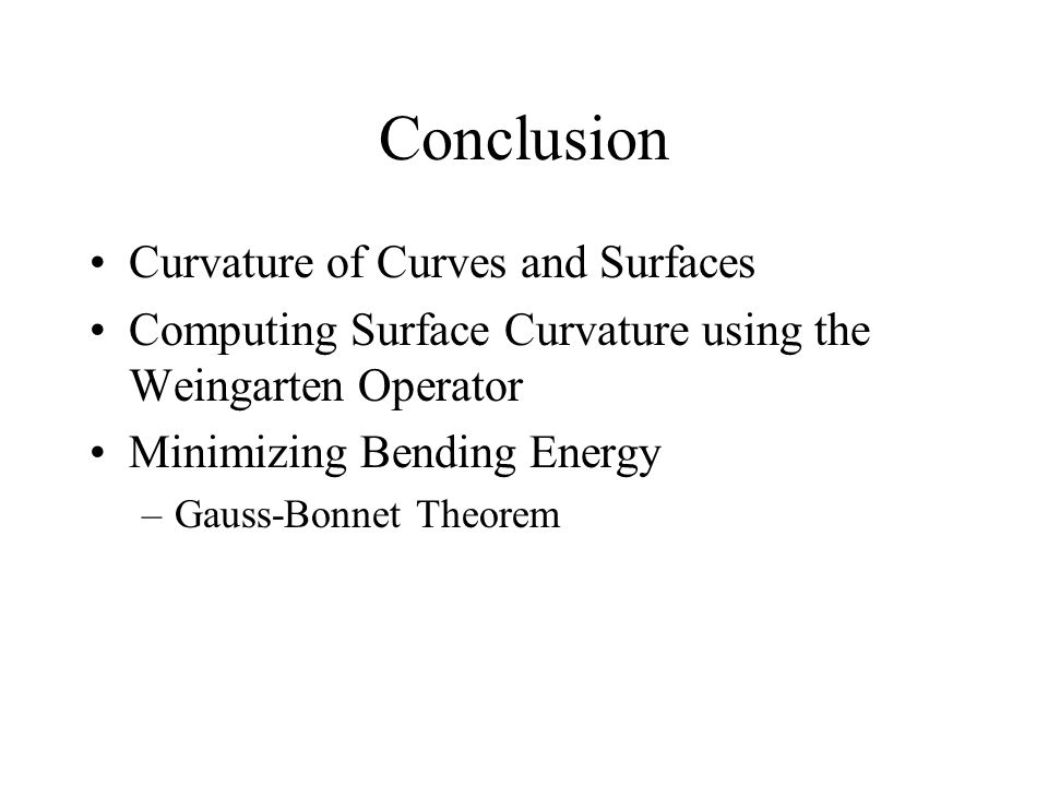 Conclusion Curvature of Curves and Surfaces