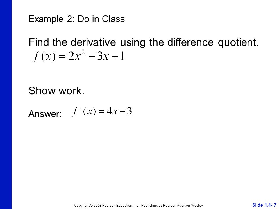 Find the derivative using the difference quotient.