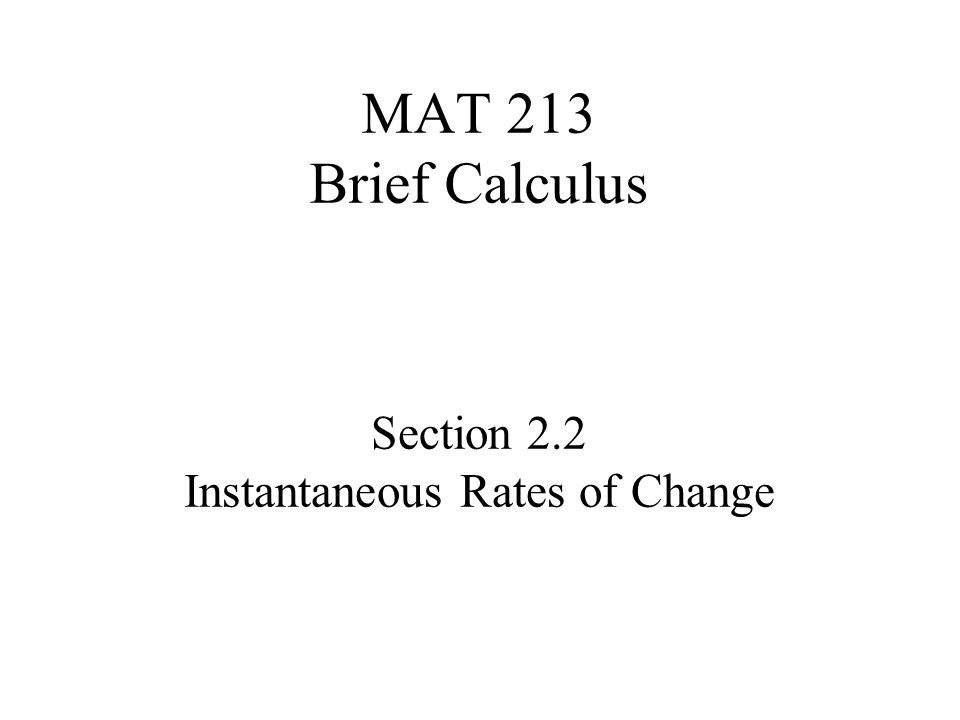 Section 2.2 Instantaneous Rates of Change