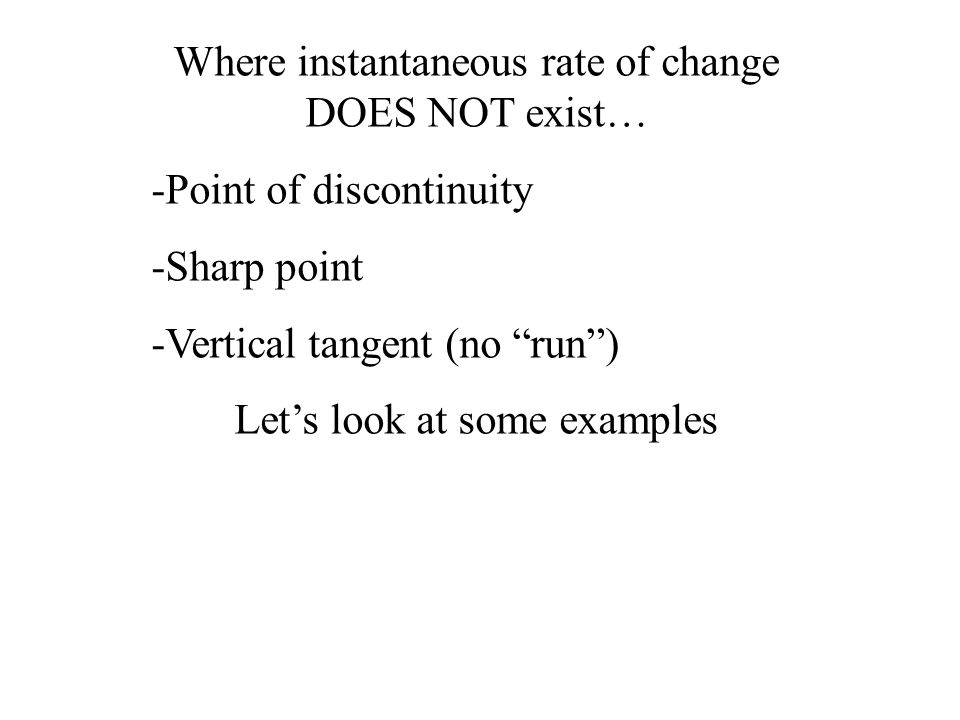 Where instantaneous rate of change DOES NOT exist…