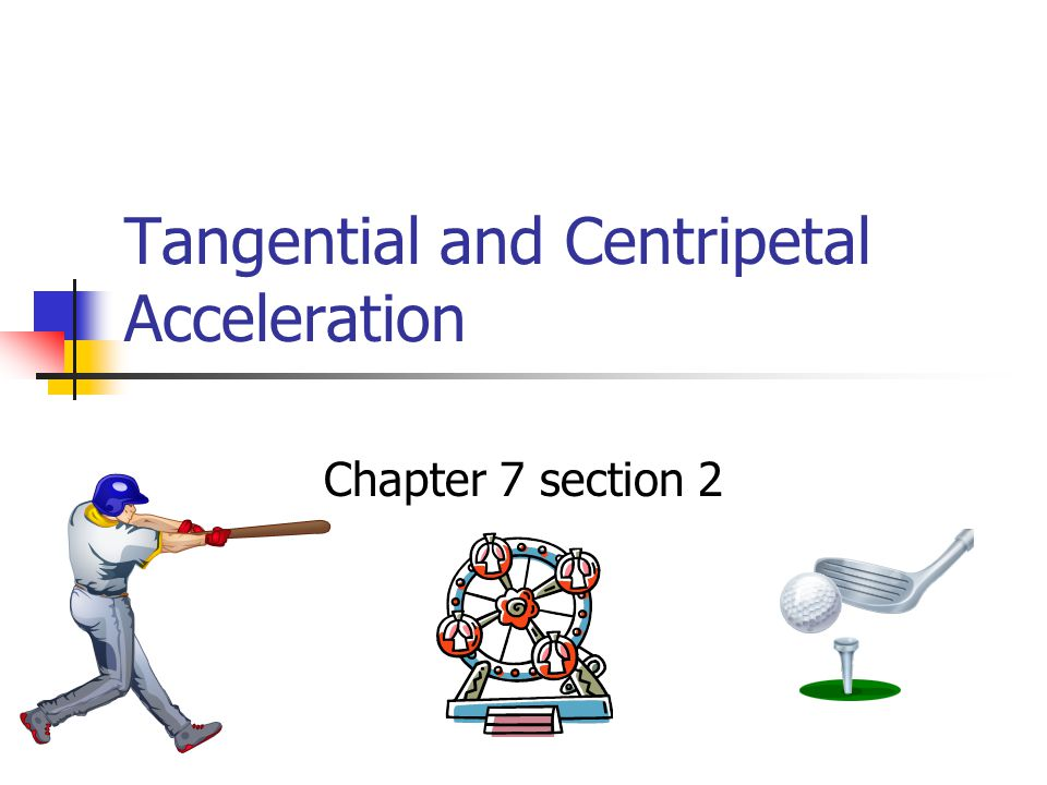 Tangential and Centripetal Acceleration
