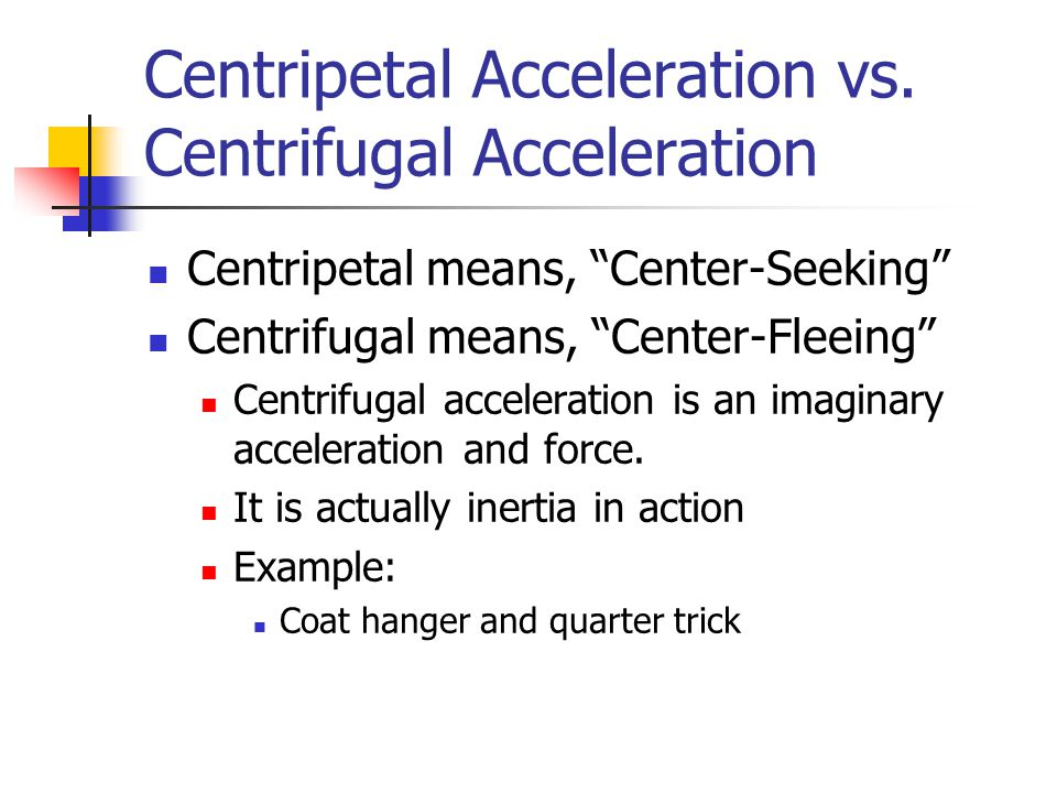 Centripetal Acceleration vs. Centrifugal Acceleration