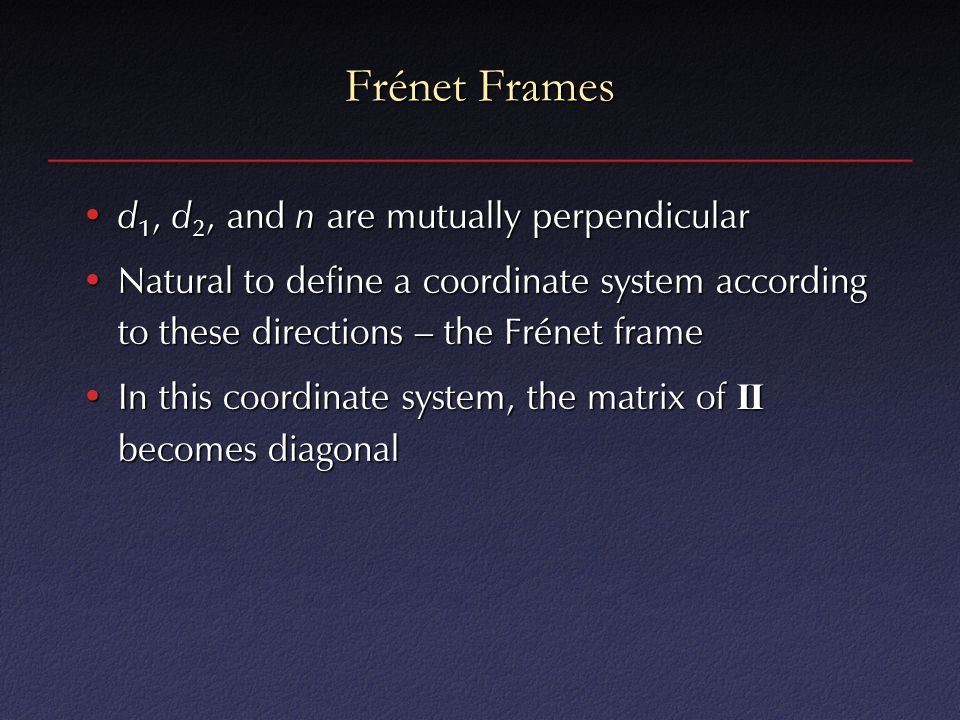 Frénet Frames d1, d2, and n are mutually perpendicular