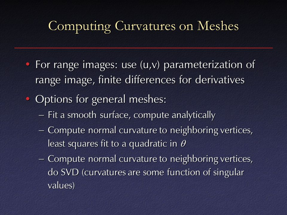 Computing Curvatures on Meshes