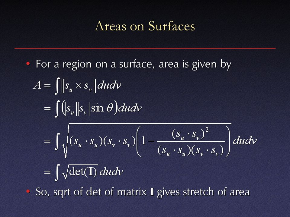Areas on Surfaces For a region on a surface, area is given by