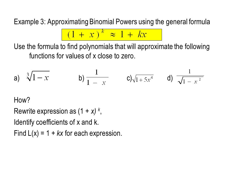 Example 3: Approximating Binomial Powers using the general formula
