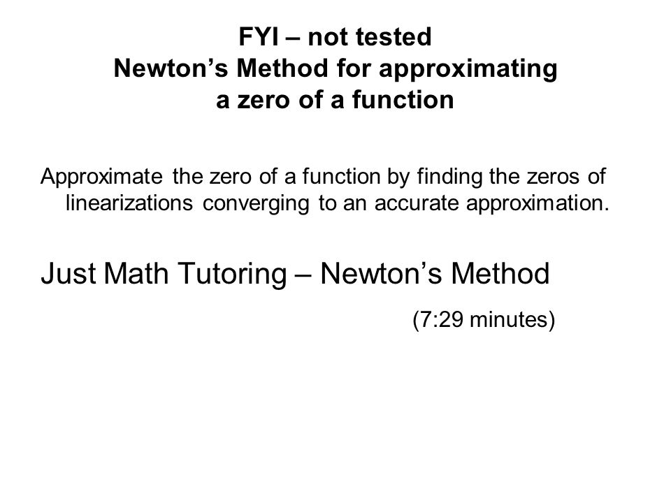 Just Math Tutoring – Newton's Method (7:29 minutes)
