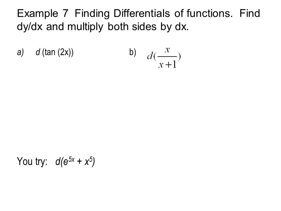 Example 7 Finding Differentials of functions