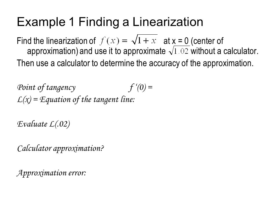 Example 1 Finding a Linearization