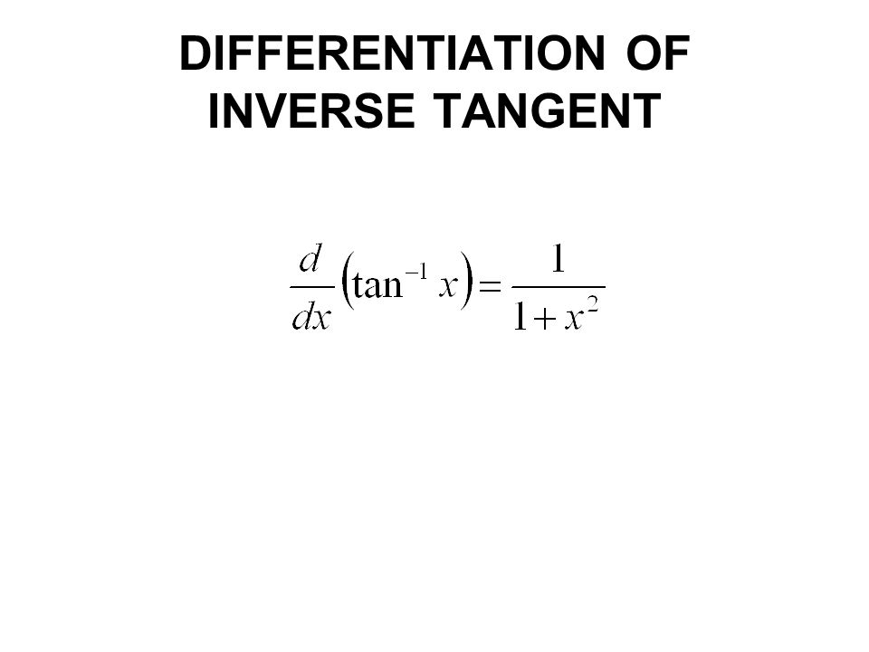 DIFFERENTIATION OF INVERSE TANGENT