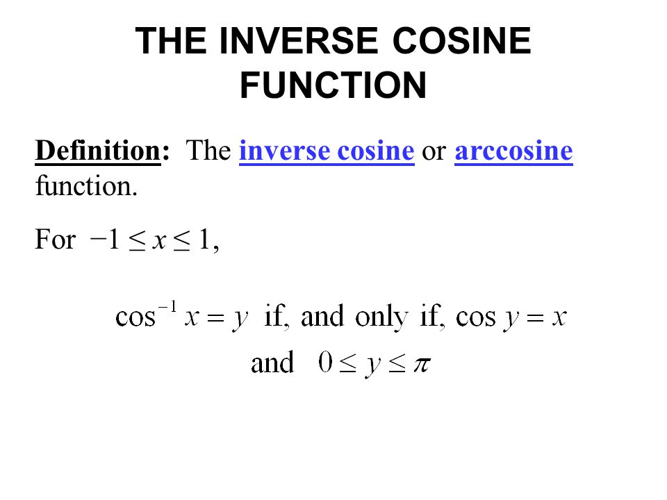 THE INVERSE COSINE FUNCTION