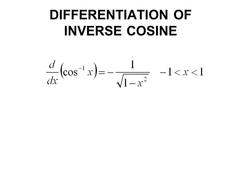 DIFFERENTIATION OF INVERSE COSINE