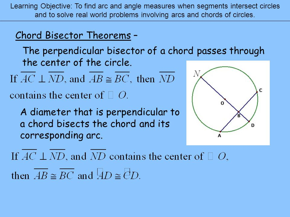 Chord Bisector Theorems –