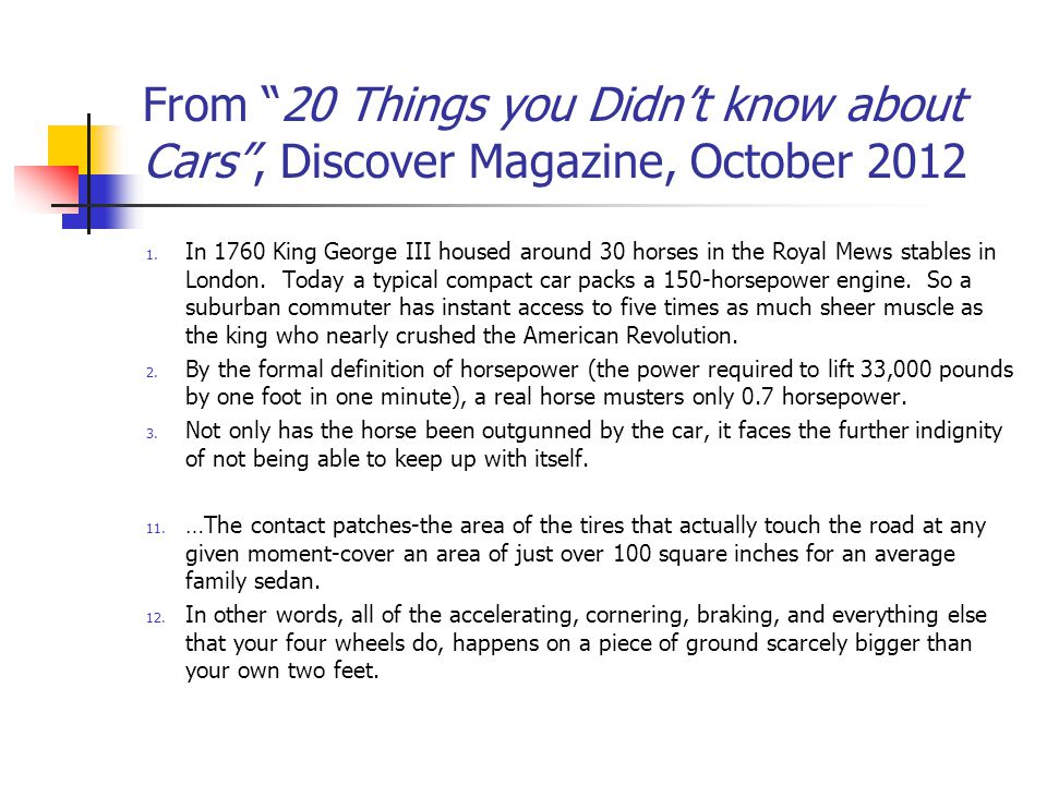 From 20 Things you Didn't know about Cars , Discover Magazine, October 2012