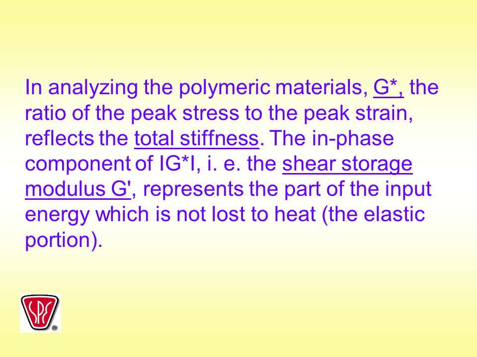 In analyzing the polymeric materials, G
