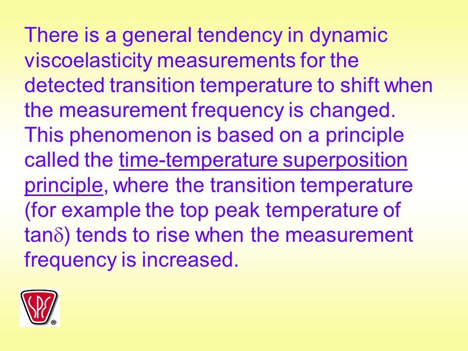 There is a general tendency in dynamic viscoelasticity measurements for the detected transition temperature to shift when the measurement frequency is changed.