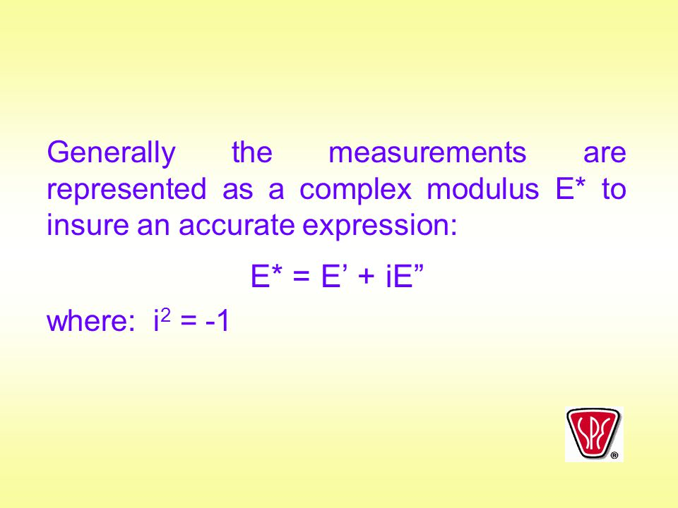 Generally the measurements are represented as a complex modulus E