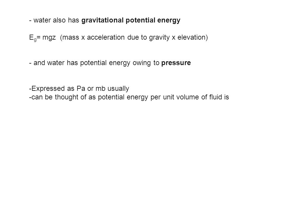 - water also has gravitational potential energy