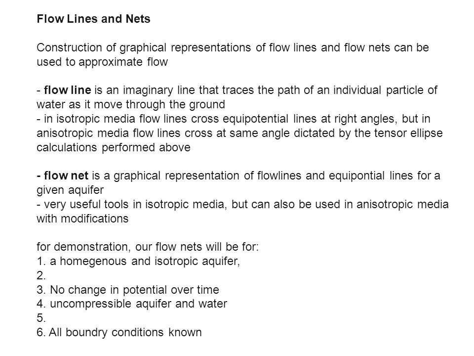 Flow Lines and Nets Construction of graphical representations of flow lines and flow nets can be used to approximate flow.