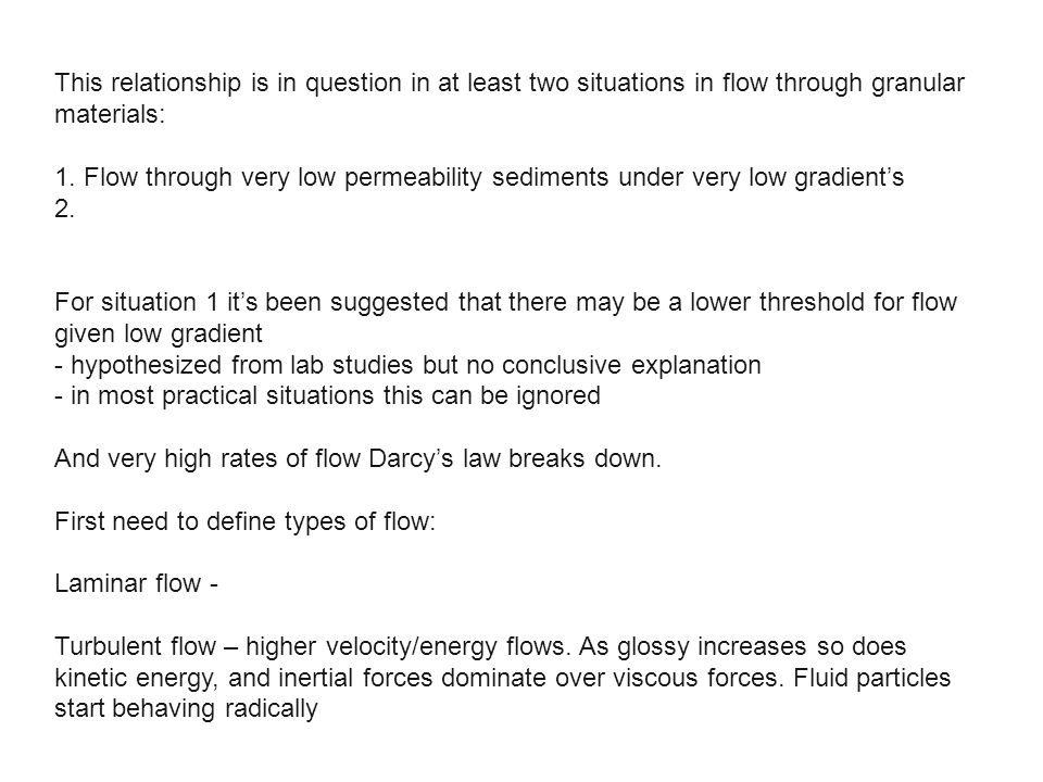 This relationship is in question in at least two situations in flow through granular materials:
