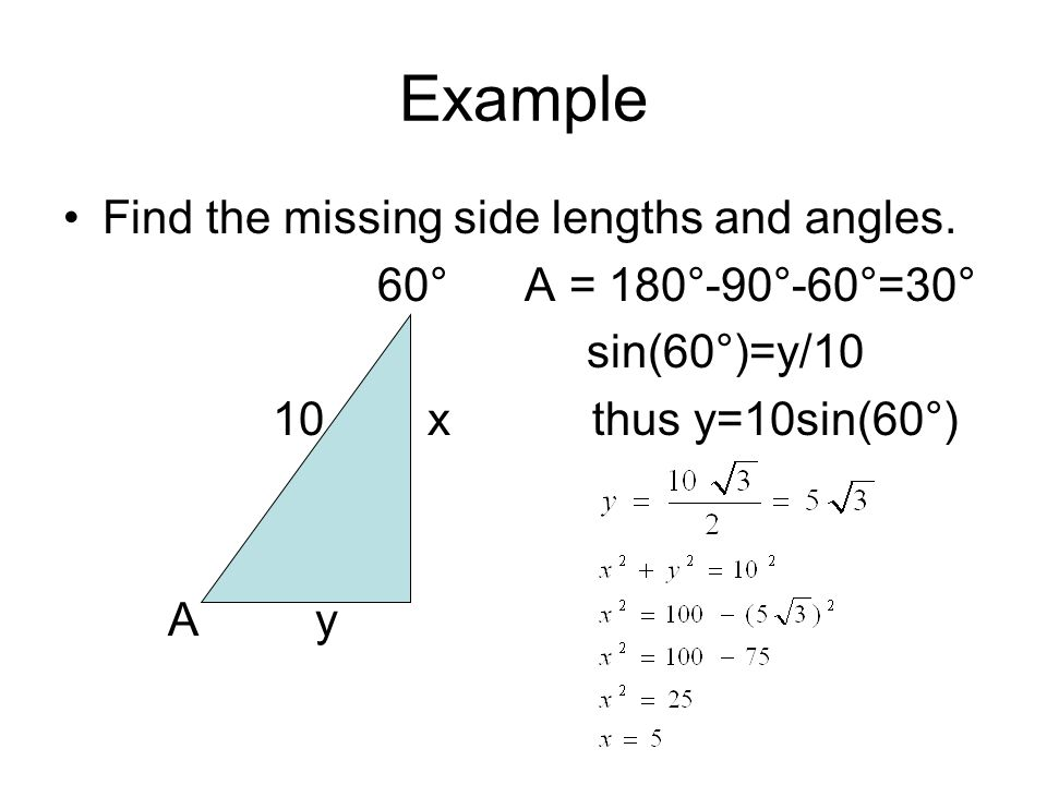 Example Find the missing side lengths and angles.