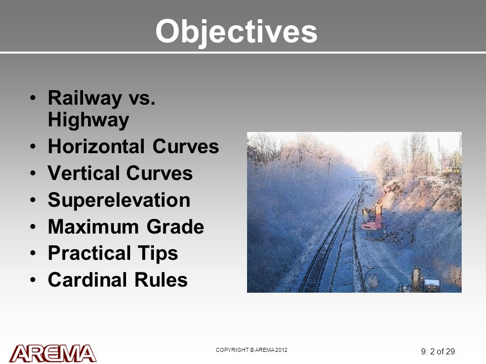 Objectives Railway vs. Highway Horizontal Curves Vertical Curves
