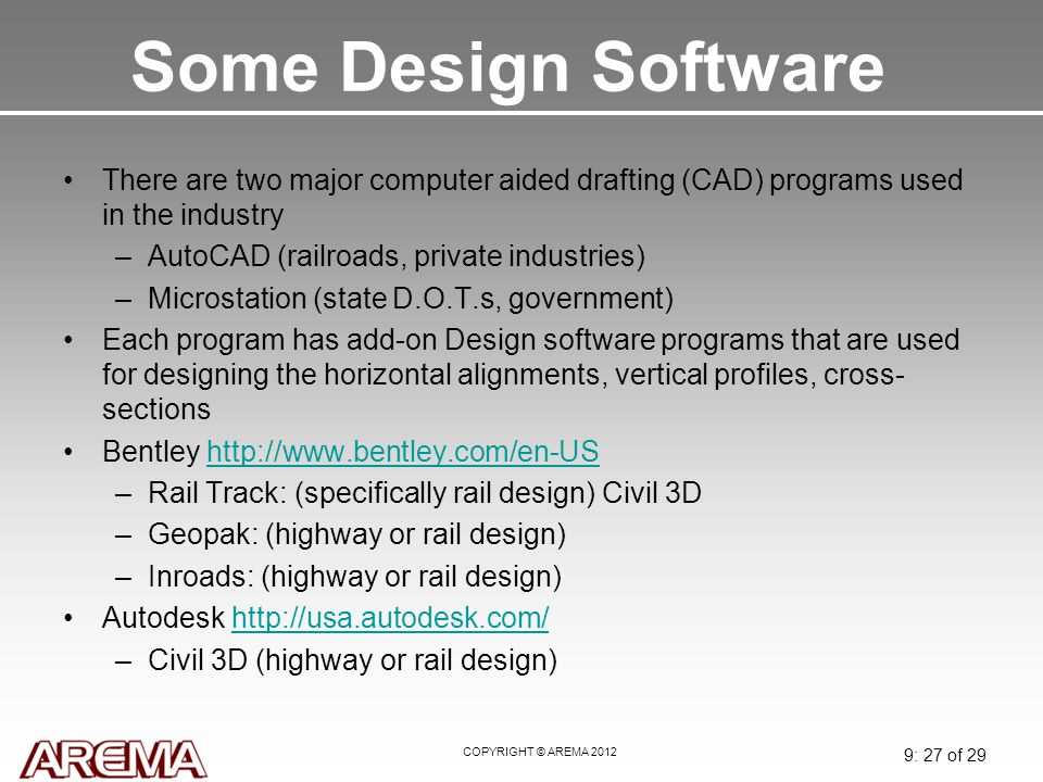Some Design Software May 2008. There are two major computer aided drafting (CAD) programs used in the industry.