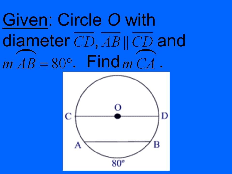 Given: Circle O with diameter , and . Find .