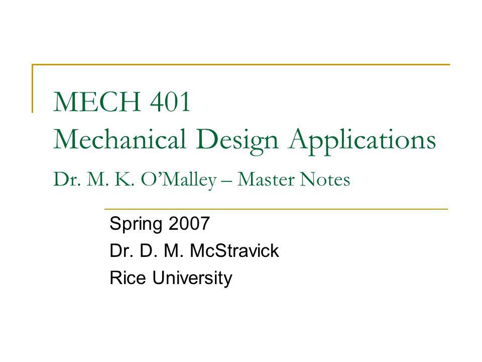 Spring 2007 Dr. D. M. McStravick Rice University