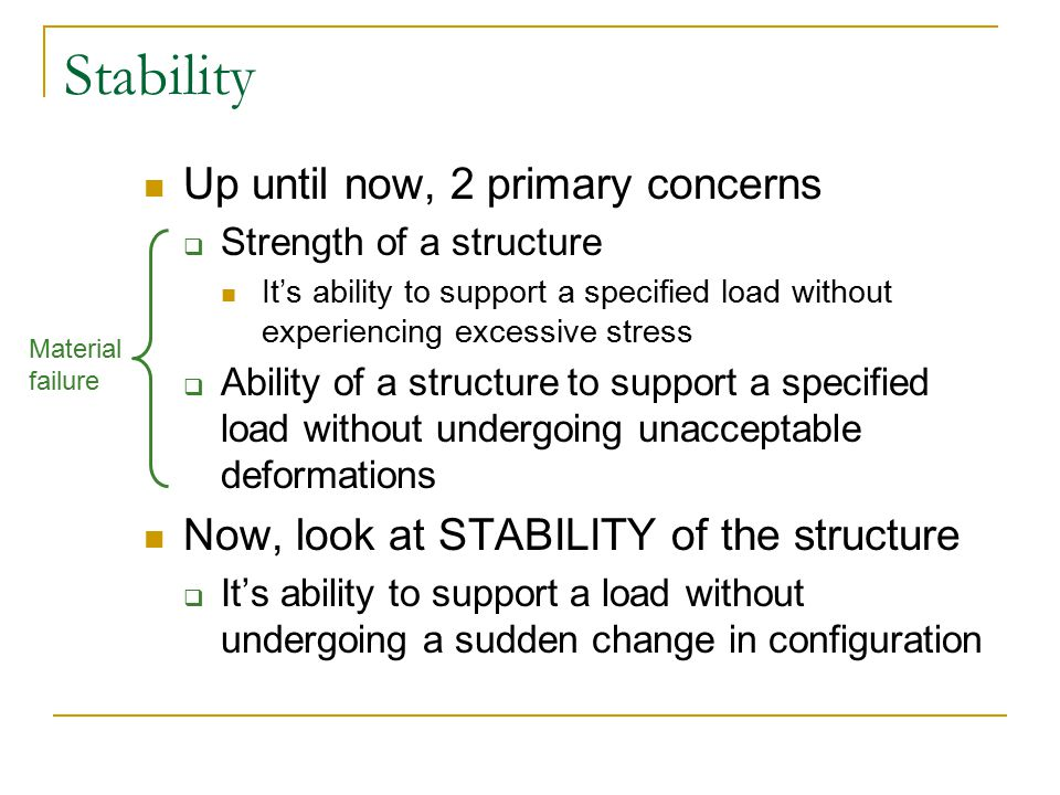 Stability Up until now, 2 primary concerns
