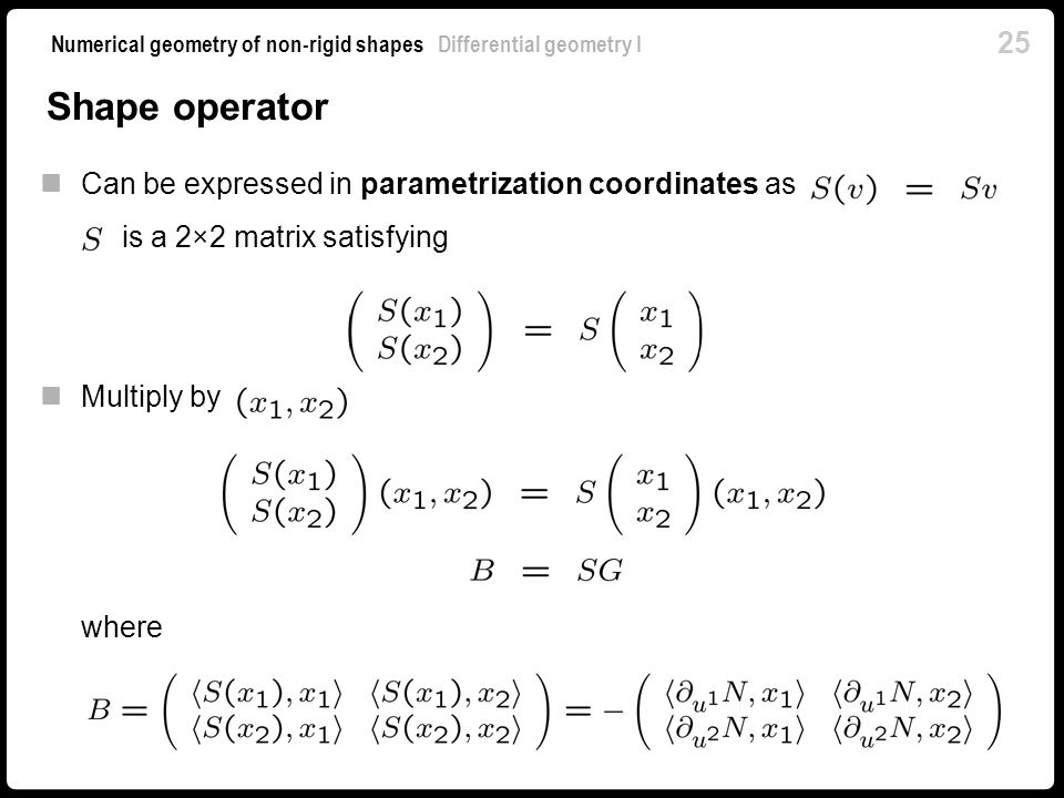 Shape operator Can be expressed in parametrization coordinates as