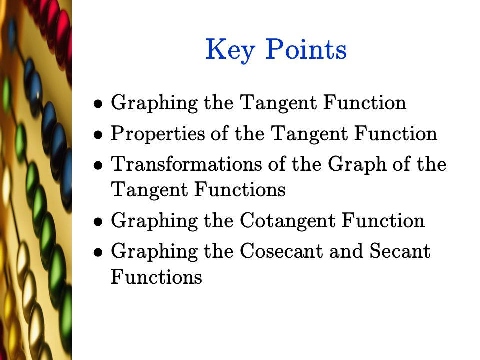 Key Points Graphing the Tangent Function