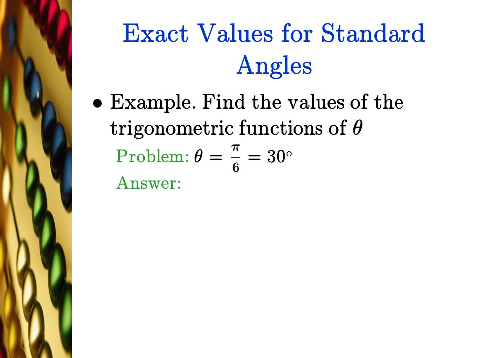 Exact Values for Standard Angles